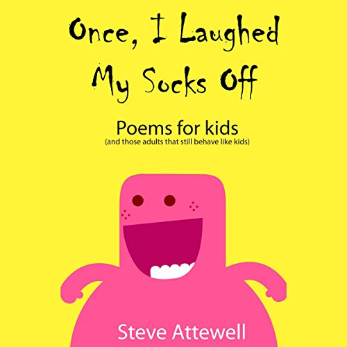 Once, I Laughed My Socks Off     Poems for Kids, Book 1              By:                                                                                                                                 Steve Attewell                               Narrated by:                                                                                                                                 Steve Attewell                      Length: 44 mins     Not rated yet     Overall 0.0