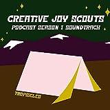 Creative Joy Scouts Podcast Season 1 Soundtrack