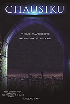 Chausiku The Nightmare Begins: The Mystery of the Clans (Chausiku Series) by [Pamela E. Cash]