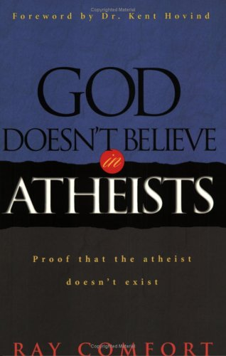 God Doesn't Believe In Atheists: Proof That The Athiest Doesn't Exist