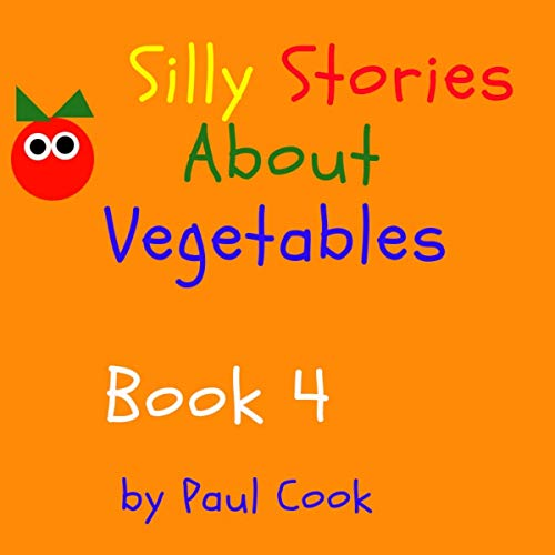 Silly Stories About Vegetables, Book 4 audiobook cover art