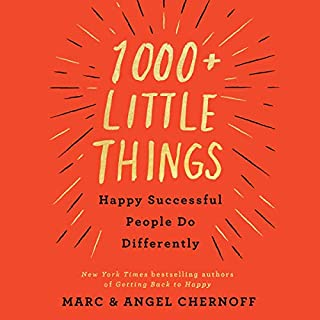 1000+ Little Things Happy Successful People Do Differently                   By:                                                                                                                                 Marc Chernoff,                                                                                        Angel Chernoff                               Narrated by:                                                                                                                                 Marc Chernoff,                                                                                        Angel Chernoff                      Length: 8 hrs and 50 mins     Not rated yet     Overall 0.0