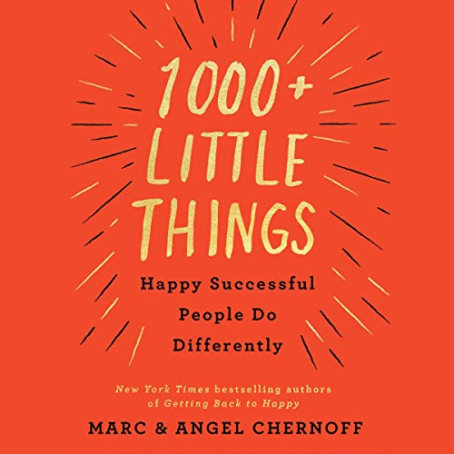1000+ Little Things Happy Successful People Do Differently audiobook cover art