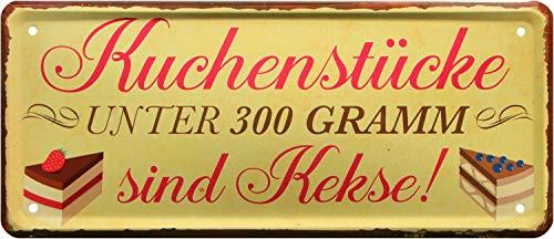 Blechschild 28x12 cm Merkspruch: Kuchenstücke unter 300 Gramm sind Kekse Küche Bäcker Koch Essen + Trinken Bäckerei 004