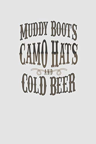 Muddy Boots Camo Hats And Cold Beer: Country Music Notebook For Western Lifestyle Fans Country Music Concert Journal BBQ Eating Or RV Riding Memobook Notebook For Western Fans Country Fan Journal