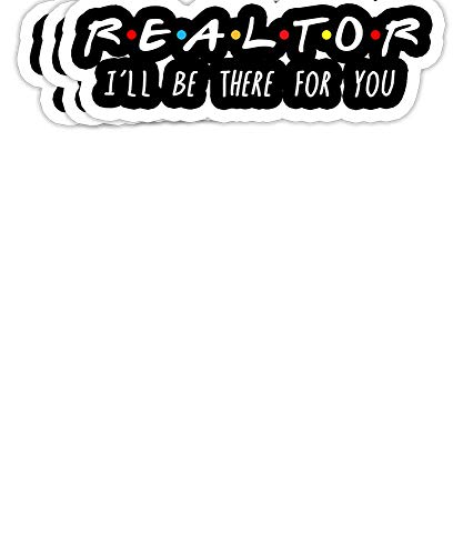 PinkBoar Realtor I'll Be There for You Gift Decorations - 4x3 Vinyl Stickers, Laptop Decal, Water Bottle Sticker (Set of 3)