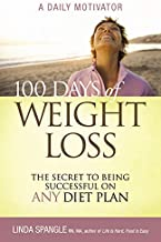 Best 100 Days of Weight Loss: The Secret to Being Successful on Any Diet Plan Review