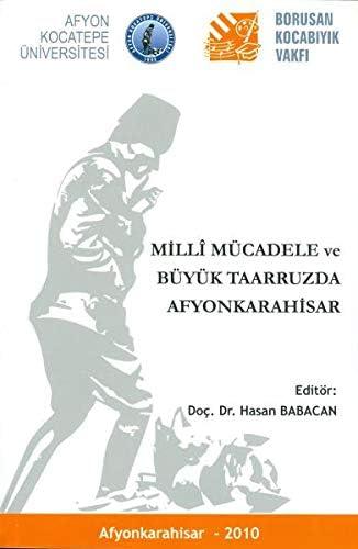 Milli Mücadele Ve Büyük Taarruzda Afyonkarahisar : Hasan Babacan:  Amazon.com.tr: Kitap