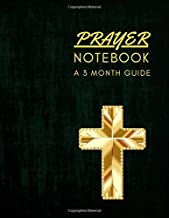 My Prayer Notebook A 3 Month: My Journal For Prayers Praise