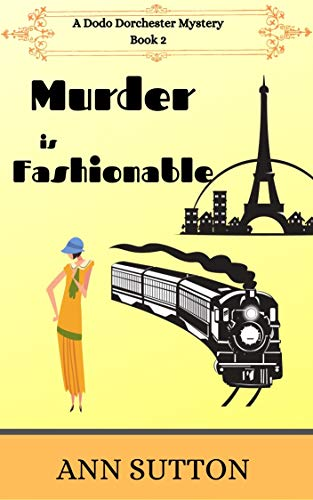 Murder is Fashionable (A Dodo Dorchester Mystery Book 2) by [Ann Sutton]