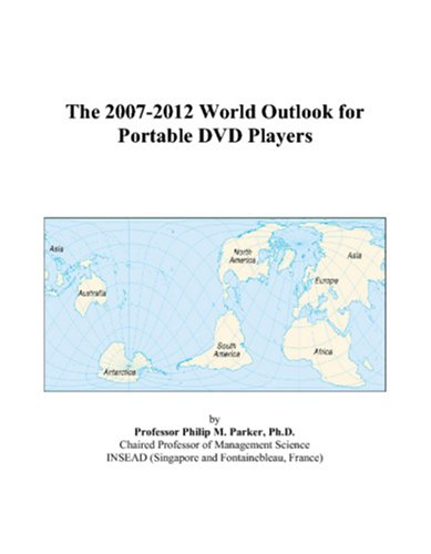 The 2007-2012 World Outlook for Portable DVD Players