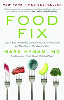 Food Fix  How to Save Our Health Our Economy Our Communities and Our Planet--One Bite at a Time