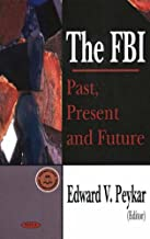 FBI: Past, Present, & Future