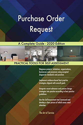Purchase Order Request A Complete Guide - 2020 Edition (English Edition)