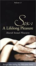 Better Sex Video: Sex - A Lifelong Pleasure - Shared Sexual Pleasures VHS