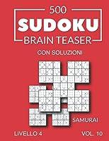 500 Sudoku Brain Teaser Samurai con soluzioni Livello 4 Vol. 10