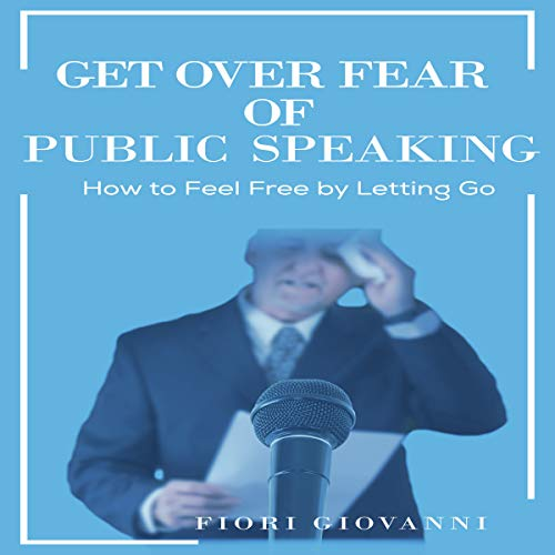 Get over Fear of Public Speaking audiobook cover art