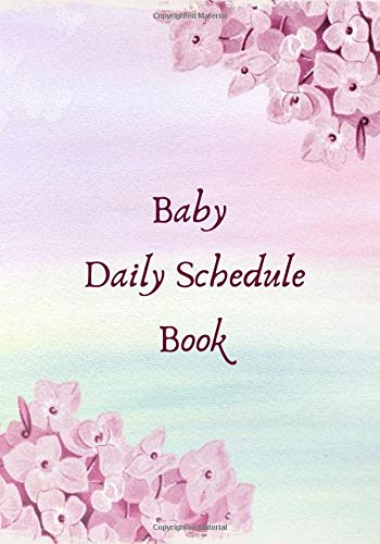 Baby Daily Schedule Book: Baby Health Journal Keeper Journal, Vaccine, Symptoms, Illness, Growth, Treatment History Tracker, Health Record Daily ... Mum, Bridal Showers (Child Care Logs)