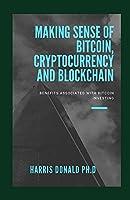 Making Sense Of Bitcoin, Cryptocurrency And Blockchain: Benefitѕ Associated Wіth Bitcoin Invеѕtіng