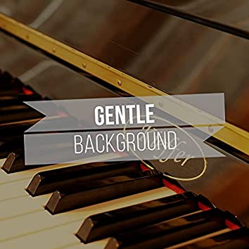 Gentle Background Piano Compilation