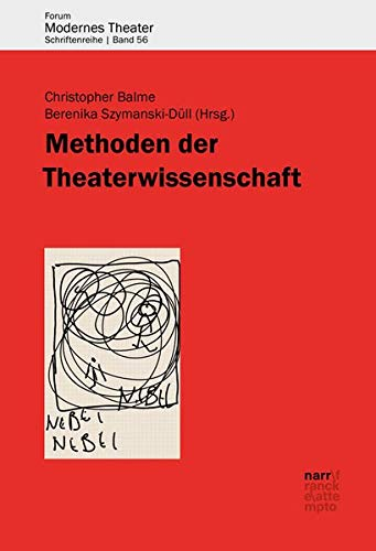 Methoden der Theaterwissenschaft (Forum modernes Theater)