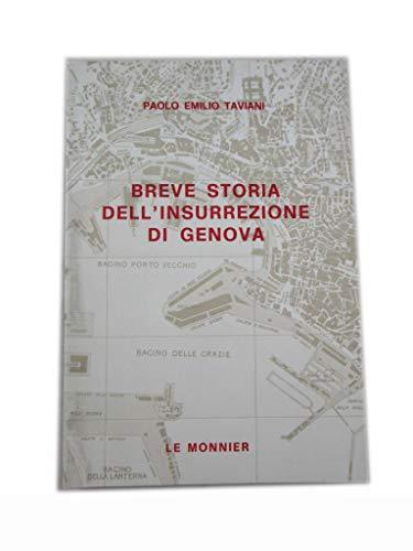 BREVE STIRIA DELL'INSURREZIONE DI GENOVA - PAOLO EMILIO TAVIANI - LE MONNIER 1985
