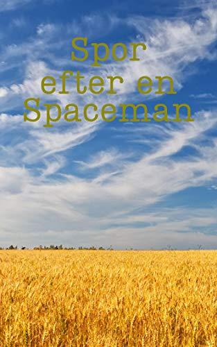 Spor efter en Spaceman (Danish Edition)