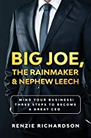 Big Joe, The Rainmaker & Nephew Leech