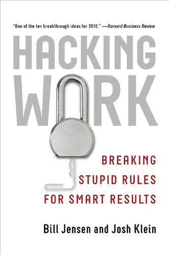 Image of Hacking Work: Breaking Stupid Rules for Smart Results