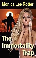 The Immortality Trap