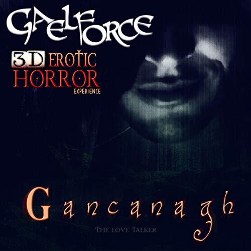 Gancanagh: A Sensual Horror Experience audiobook cover art