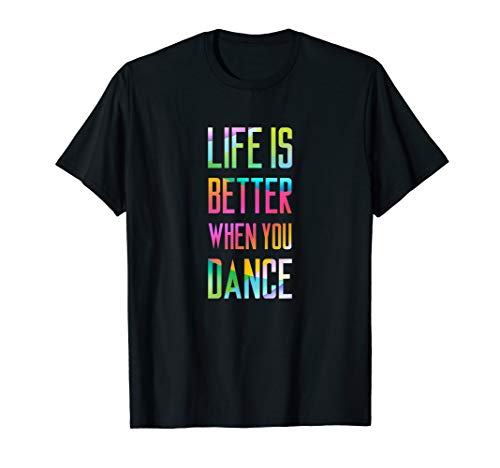 Life Is Better When You Dance Cooles Tänzer-Geschenk #2 T-Shirt