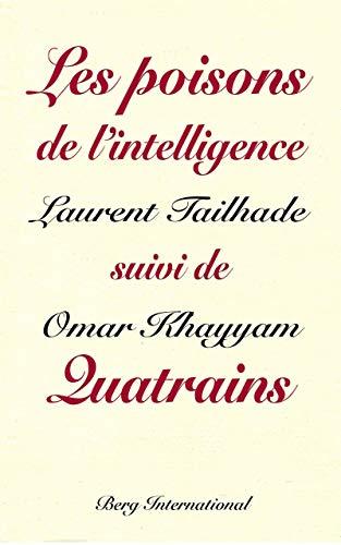 Omar Khayyam et les poisons de l'intelligence : Suivi de Quatrains