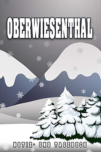 Oberwiesenthal Notiz- und Tagebuch: Reise- und Urlaubstagebuch für Oberwiesenthal. Ideal für Skiurlaub, Winterurlaub oder Schneeurlaub. Ein Logbuch ... für deine Reiseerinnerungen. Eignet sich als