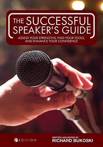The Successful Speaker's Guide: Assess Your Strengths, Find Your Tools, and Enhance Your Confidence