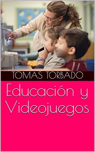 Educación y Videojuegos (Spanish Edition)
