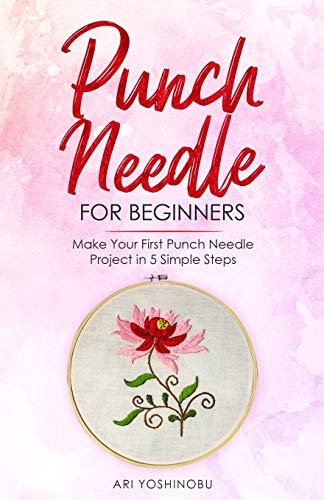 Punch Needle for Beginners: Make Your First Punch Needle Project in 5 Simple Steps