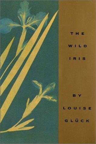 The Wild Iris (American Poetry Series)