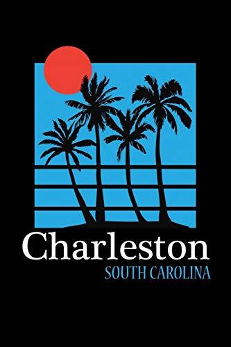 Charleston South Carolina: Palm Trees Vintage Charleston Journal (Beach Gifts for Women)