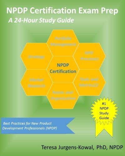 Npdp Certification Exam Prep A 24 Hour Study Guide