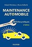 Maintenance automobile - 4e éd. - Le savoir-faire en 60 fiches pratiques: Le savoir-faire en 60 fiches pratiques