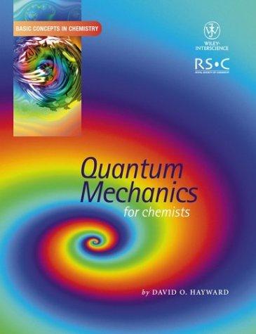 Quantum Mechanics for Chemists (Basic Concepts In Chemistry)