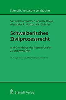 Schweizerisches Zivilprozessrecht: mit Grundzügen des internationalen Zivilprozessrechts - 10. Auflage des von OSCAR VOGEL...