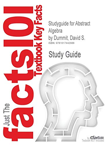 Studyguide for Abstract Algebra by Dummit, David S., ISBN 9780471433347 (Cram101 Textbook Outlines)