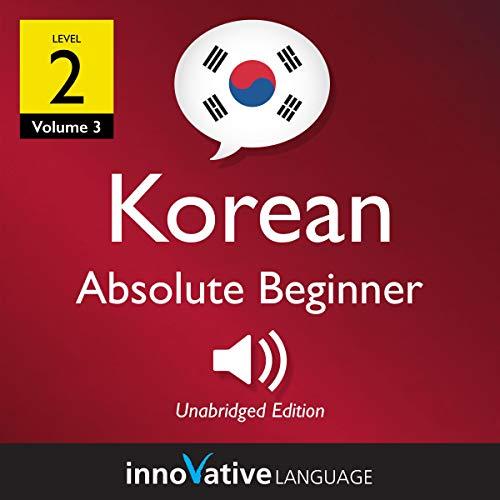 Learn Korean - Level 2: Absolute Beginner Korean, Volume 3     Lessons 1-25              De :                                                                                                                                 Innovative Language Learning LLC                               Lu par :                                                                                                                                 KoreanClass101                      Durée : 4 h et 11 min     Pas de notations     Global 0,0
