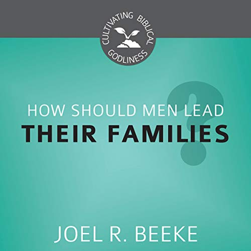 How Should Men Lead Their Families? cover art