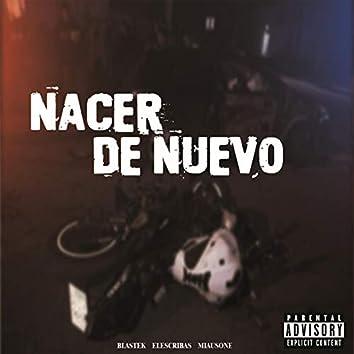 Nacer de nuevo (feat. Elescribas, Miausone)