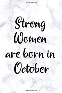 Strong Women Are Born In October: Fun Birthday Gift For Women, Friend, Sister, Coworker - White Marble Design - Blank Lined Journal / Notebook