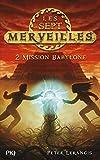 2. Les sept merveilles - Mission Babylone (2)