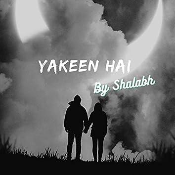 Yakeen Hai
